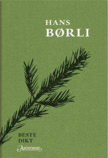 Hans Børlis beste dikt av Hans Børli (Innbundet)