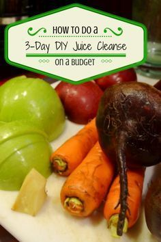 how to do a 3 day diy juice cleanse on a budget