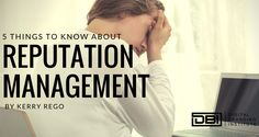 5 Things You Need To Know About Reputation Management