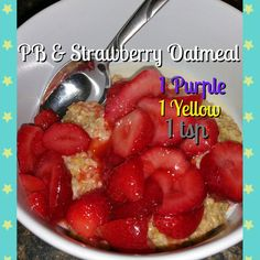 21 Day Fix Extreme PB & Strawberry Oatmeal. 1 purple, 1 yellow and 1 tsp.  So delicious!  Yummy breakfast!  Click for recipe.