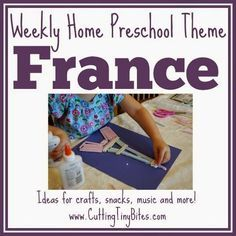 Cutting Tiny Bites: France and French Culture Theme- Weekly Home Preschool France Craft, Preschool Themes, Preschool At Home, Preschool Lessons, Preschool Crafts, Food Crafts, Montessori, Learning Games, Early Learning