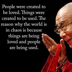 People were created to be loved. Things were created to be used. #goals #grateful #growth #happy #hope