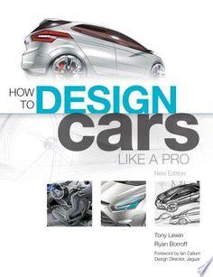 How To Design Cars Like A Pro Pdf Download Car Design Automotive Design Automobile Engineering