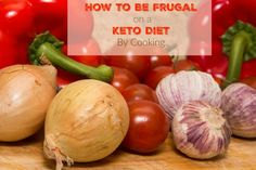 How To Be Frugal on a Keto Diet By Cooking!