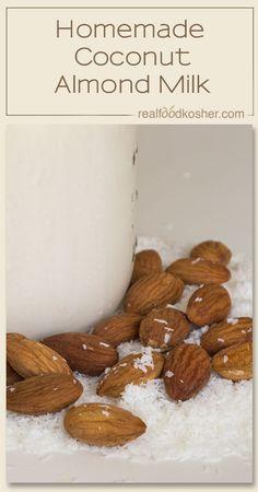Homemade Coconut Almond Milk   Real Food Kosher