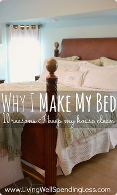 Why I Make My Bed 10 Reasons I Keep My House Clean Awesome motivation to get cleaning if you've ever asked yourself this: What is the point of keeping a tidy house? - My-House-My-Home Flylady, Casa Clean, Clean House, Diy Cleaning Products, Cleaning Hacks, Speed Cleaning, Sweet Home, Ideas Para Organizar, Home Management