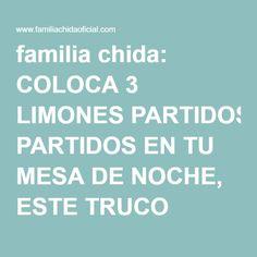 familia chida: COLOCA 3 LIMONES PARTIDOS EN TU MESA DE NOCHE, ESTE TRUCO CAMBIARÁ TU VIDA PARA SIEMPRE, AUNQUE NO LO CREAS!!!
