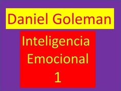 Daniel Goleman: Inteligencia emocional