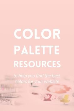 Creating a color palette is one of the most important steps in branding your blog or business. Use these color palette resources to find the best colors for your website.