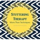 Stuttering Therapy - More Than Techniques