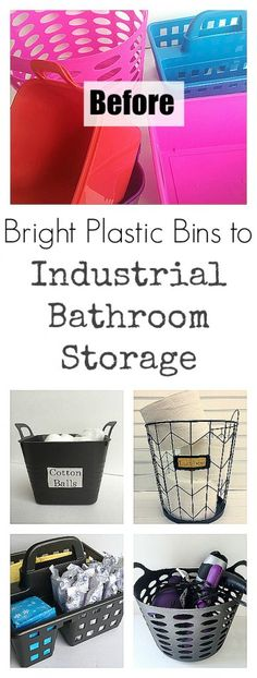 Organizing containers can get pricey, but transforming brightly colored plastic bins can create industrial style storage for your bathroom.