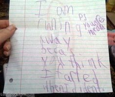 best reason to run away.  This looks so familiar!!  I have one sweet child that would most definitely write this!!!