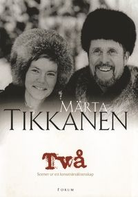 Märta Tikkanen - Två : scener ur ett konstnärsäktenskap (inbunden)