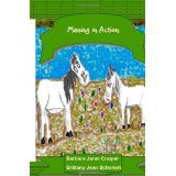 Missing In Action: A Sequel of Jadon and Gabe: The Not so Saintly Horses (Paperback)By Barbara Janet Cooper
