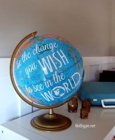 Be the change you wish to see in the world. - DIY quote globe with silhouette file - NoBiggie.net