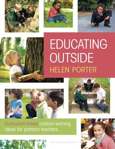 """Read """"Educating Outside Curriculum-linked outdoor learning ideas for primary teachers"""" by Helen Porter available from Rakuten Kobo. Although the benefits of learning outside are well documented, outdoor activities often decline as children progress thr. Books For Moms, Books To Buy, New Books, Good Books, Outdoor Education, Outdoor Learning, Outdoor Play, Early Math, Early Literacy"""