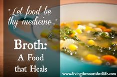The Nourished Life: Broth: A Food That Heals