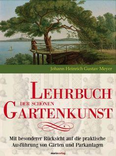 Gustav Meyers Lehrbuch, 1859/60 erstmals erschienen, zählt zu den klassischen Werken der landschaftlichen Gartenkunst des 19. Jahrhunderts.