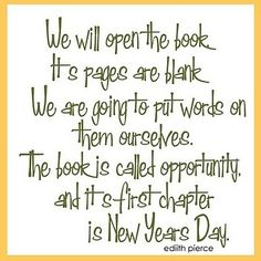 we are going to put words on them ourselves the book is called opportnity and its first chapter is new years day 2016 quote luv it