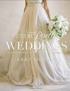 Style Me Pretty Weddings: Inspiration & Ideas for an Unforgettable Celebration:Amazon:Libros en otros idiomas