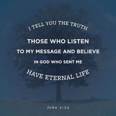 John 5:24 #votd #verse #verseoftheday #dailyword #jesus #scripture #scriptureoftheday #bible #bibleverse #bibleverseoftheday by snsh1nestephens http://ift.tt/1KAavV3