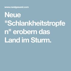 """Neue """"Schlankheitstropfen"""" erobern das Land im Sturm."""