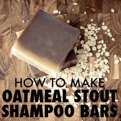 How to make oatmeal stout shampoo bars Beer Shampoo, Solid Shampoo, Diy Shampoo, Bed Head Shampoo, Oatmeal Shampoo, Beer Soap, Purple Shampoo, Homemade Soap Recipes, Lotion Bars