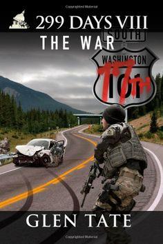 299 Days: The War (Volume 8): Glen Tate: 9780615994451: Amazon.com: Books