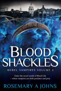 Blood Shackles Cover (Rebel Vampires Volume 2) by Rosemary A Johns. Out November 1st