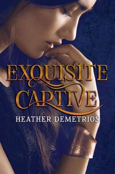 """Exquisite Captive by Heather Demetrios. """"This book was a breath of fresh air--sultry, cinematic, and evocative. The backstory is rich and interesting, and I particularly loved Nalia's voice."""" - @jesskhoury"""