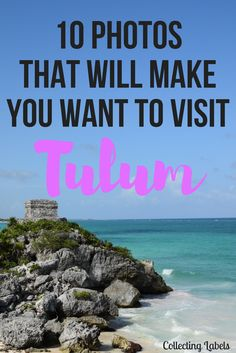 10 photos that will make you want to book a flight to Tulum, Mexico right now!