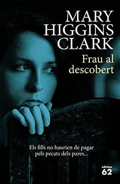 Frau al descobert de Mary Higgins Clark https://www.amazon.es/dp/B019WQUWK0/ref=cm_sw_r_pi_dp_x_lTURyb0C3DECJ