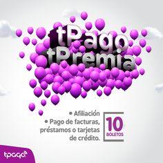 ¿Aun no tienes #tPago? Al afiliarte recibes 10 boletos electrónicos para participar en #tPagotPremia