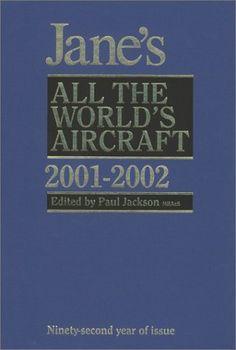 Jane's All the World's Aircraft 2001-2002 (Print Version) by john Jackson, http://www.amazon.com/dp/0710623070/ref=cm_sw_r_pi_dp_DH.Xqb1HSNG2V