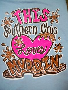 This Southern Chic Loves Muddin