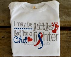 I may be little but I'm a fighter shirt/onesie. CHD Awareness