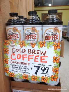 Trader Joe's Cold Brew Coffee Concentrate - this makes the fastest and best iced coffees! I love it...but they must do a caffeine-free or I'll be limited to one a day. :-(