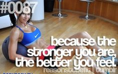 Notice it says the STRONGER you are, not the skinnier?  #Truth