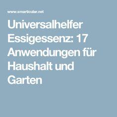Universalhelfer Essigessenz: 17 Anwendungen für Haushalt und Garten