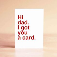 For dads who appreciate the simple things. | 24 Father's Day Cards Your Dad Will Actually Want