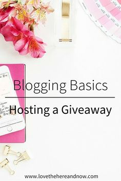 Hosting a Giveaway Love the Here and Now