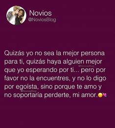 Amor Quotes, Crush Quotes, Love Quotes, Spanish Quotes Love, Tumblr Love, Love Text, Love Phrases, Love Memes, Future Boyfriend