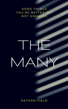 #BookReview  #TheMany by #NathanField | The Ghastly Grimoire http://www.theghastlygrimoire.com/2016/12/11/book-review-the-many-by-nathan-field/?utm_content=buffer14282&utm_medium=social&utm_source=pinterest.com&utm_campaign=buffer #rt #amreading #thriller