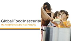 Doing Business in the Middle East: Global Food Insecurity The multiple dimensions of food security Progress continues... FAO's most recent estimates indicate that, globally, 842 million people – 1...
