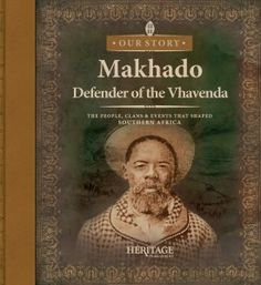 Makhado: Defender of the Vhavenda - South African Heritage Publishers Homer Odyssey, Memphis City, African Royalty, Warrior King, Royal House, African History, World History, South Africa, Egypt