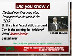 We ask all our well-wishes, supporters and friends to remember Sheikh Ahmed Deedat in your dua's during this blessed month.  To mark the 15th year of Sheikh Ahmed Deedat's sad departure from this temporary world. Ahmed Deedat, Passed Away, A Blessing, Did You Know, Life Is Good, Blessed, Sad, Good Things, Messages