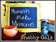 Shabby Gals: 75 Cent Frame Transformed Into A Chalkboard