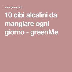 10 cibi alcalini da mangiare ogni giorno - greenMe