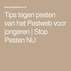 Tips tegen pesten van het Pestweb voor jongeren   Stop Pesten NU