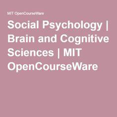 Social Psychology | Brain and Cognitive Sciences | MIT OpenCourseWare